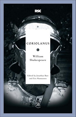 Coriolanus By Shakespeare, William/ Bate, Jonathan (EDT)/ Rasmussen, Eric (EDT)/ Bate, Jonathan (INT)